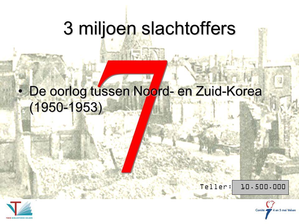 3 miljoen slachtoffers 7. De oorlog tussen Noord- en Zuid-Korea (1950-1953)
