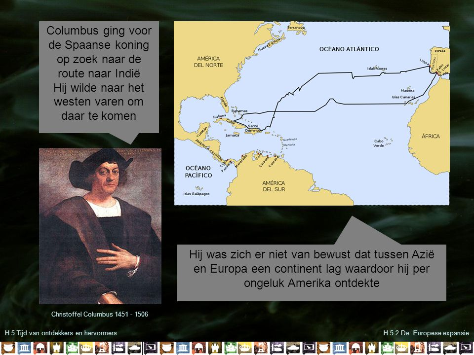 Columbus ging voor de Spaanse koning op zoek naar de route naar Indië