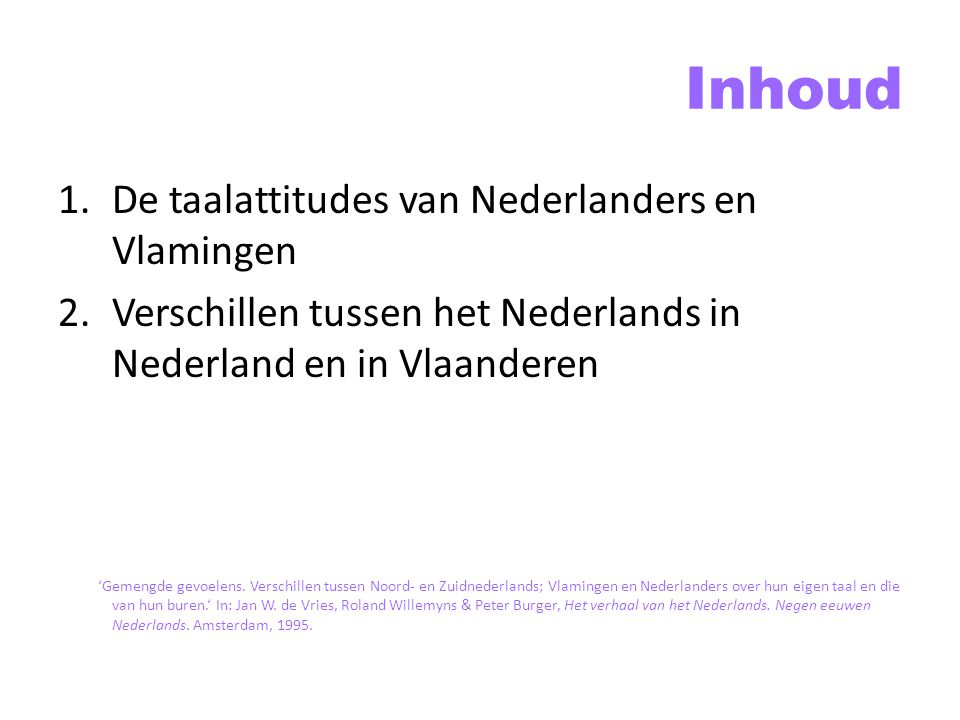 Inhoud De taalattitudes van Nederlanders en Vlamingen