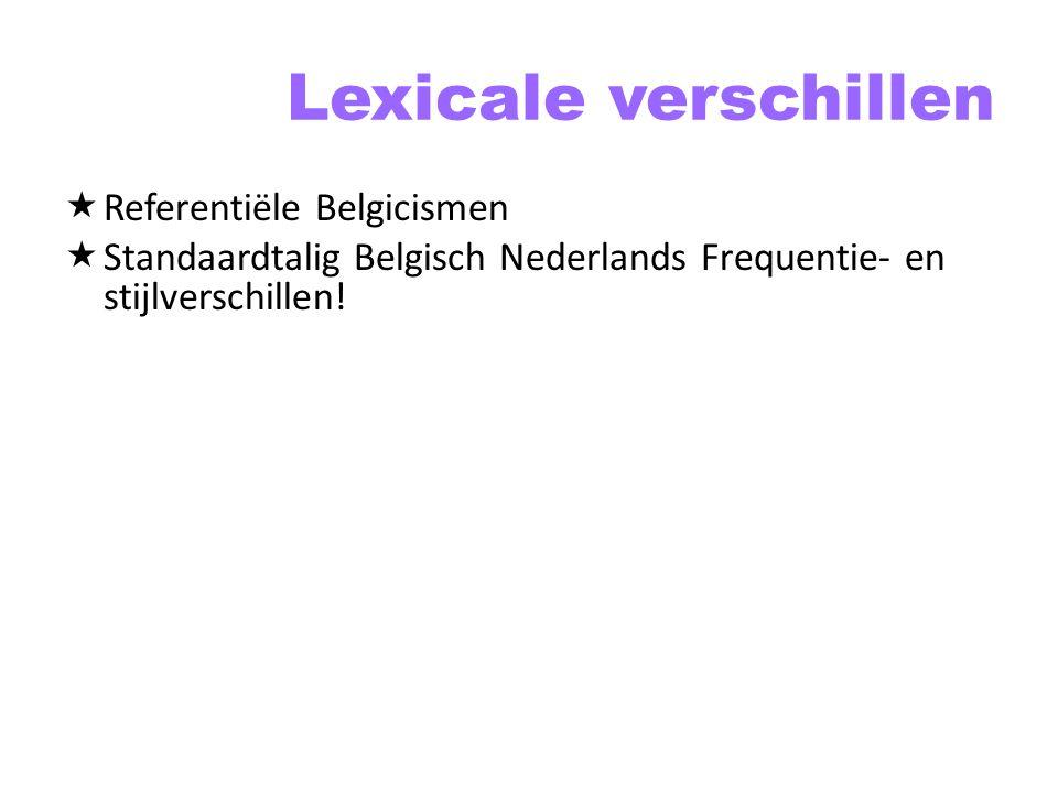 Lexicale verschillen Referentiële Belgicismen