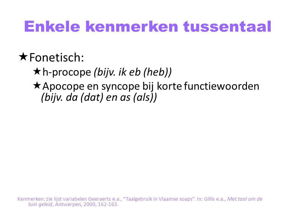 Enkele kenmerken tussentaal