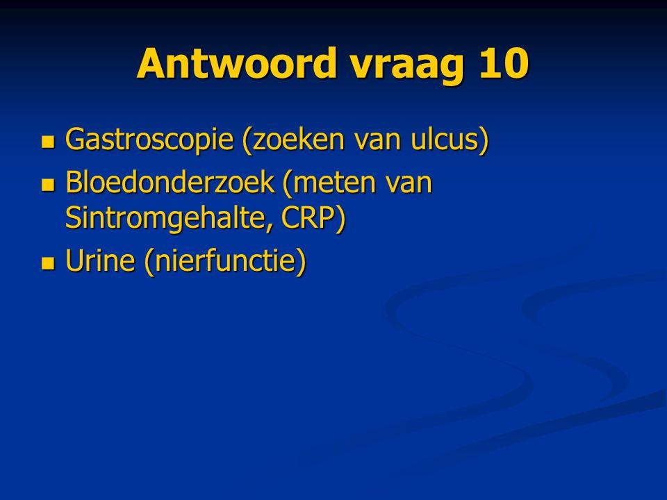 Antwoord vraag 10 Gastroscopie (zoeken van ulcus)