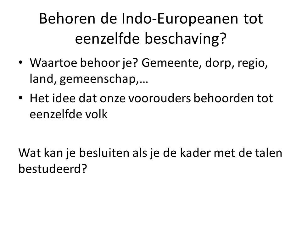 Behoren de Indo-Europeanen tot eenzelfde beschaving