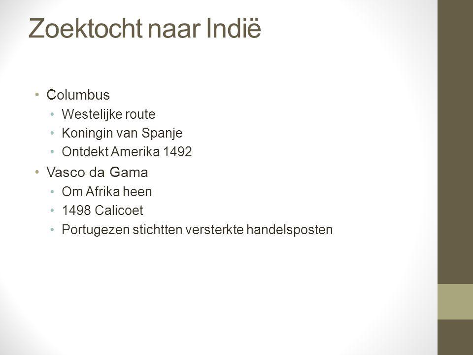 Zoektocht naar Indië Columbus Vasco da Gama Westelijke route