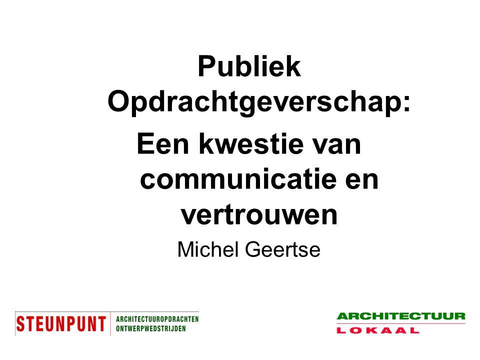 Publiek Opdrachtgeverschap: Een kwestie van communicatie en vertrouwen