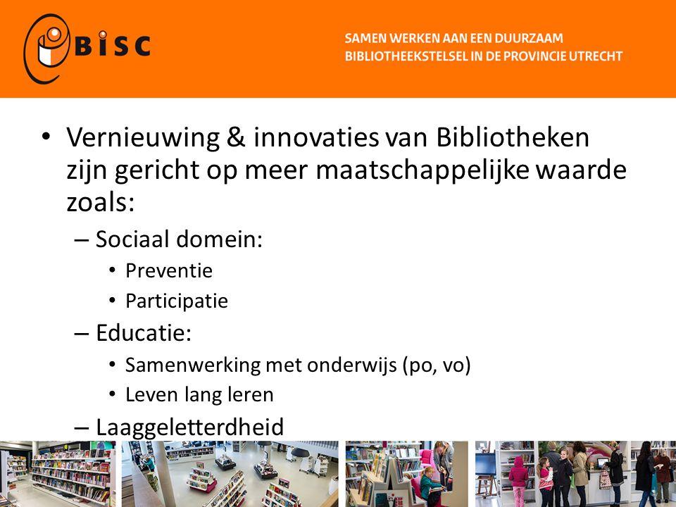 Vernieuwing & innovaties van Bibliotheken zijn gericht op meer maatschappelijke waarde zoals: