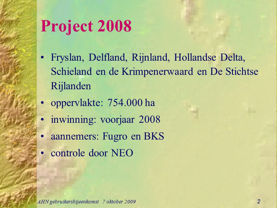 Project 2008 Fryslan, Delfland, Rijnland, Hollandse Delta, Schieland en de Krimpenerwaard en De Stichtse Rijlanden.