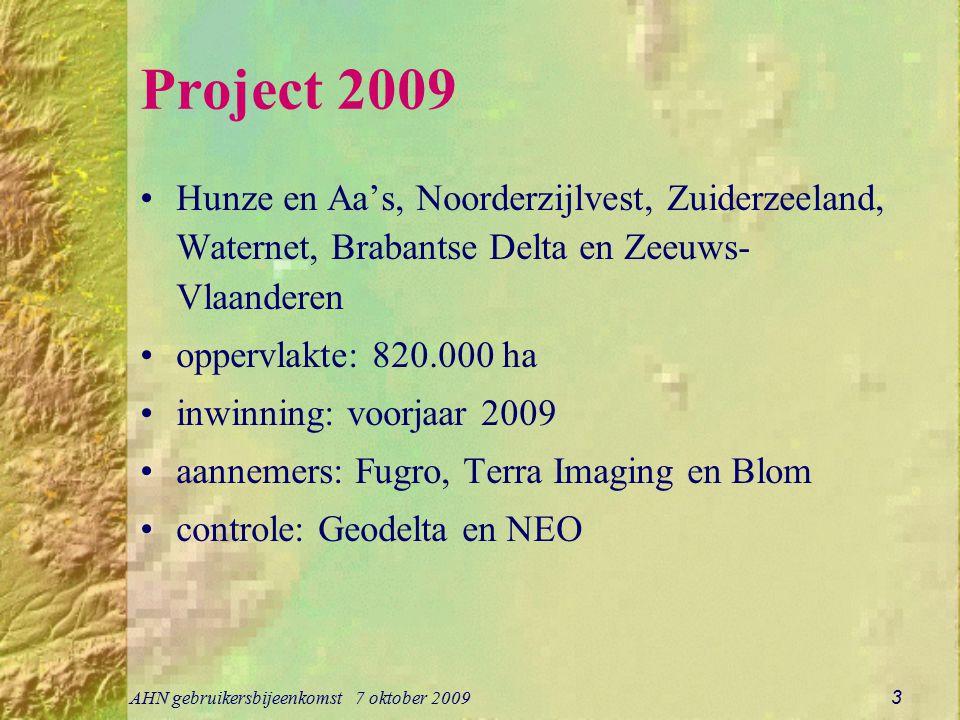 Project 2009 Hunze en Aa's, Noorderzijlvest, Zuiderzeeland, Waternet, Brabantse Delta en Zeeuws-Vlaanderen.