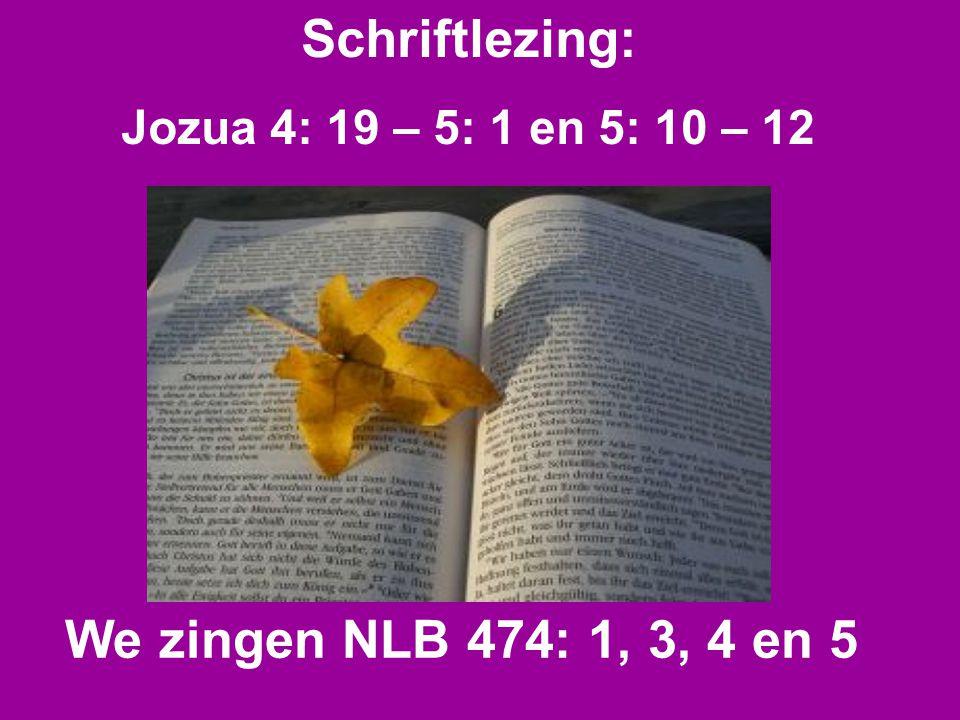 Schriftlezing: We zingen NLB 474: 1, 3, 4 en 5