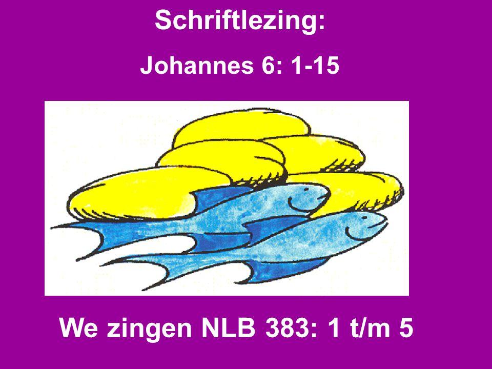 Schriftlezing: We zingen NLB 383: 1 t/m 5