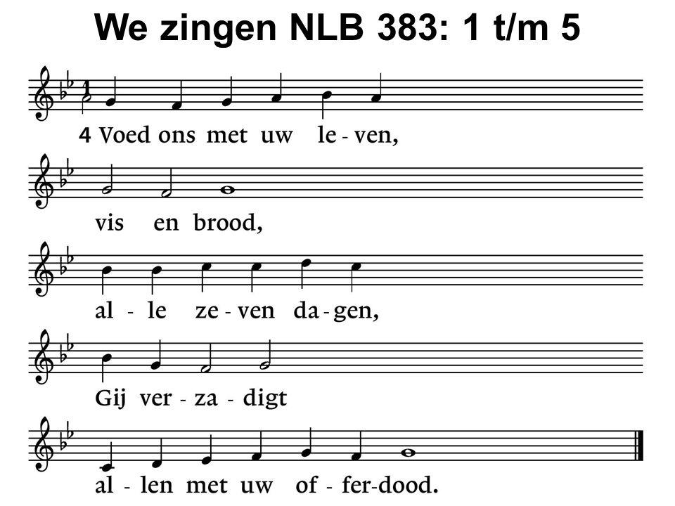 We zingen NLB 383: 1 t/m 5