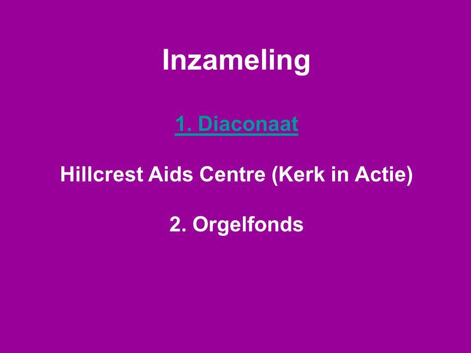 Inzameling 1. Diaconaat Hillcrest Aids Centre (Kerk in Actie) 2