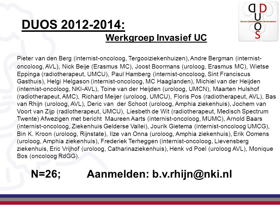 DUOS 2012-2014: N=26; Aanmelden: b.v.rhijn@nki.nl