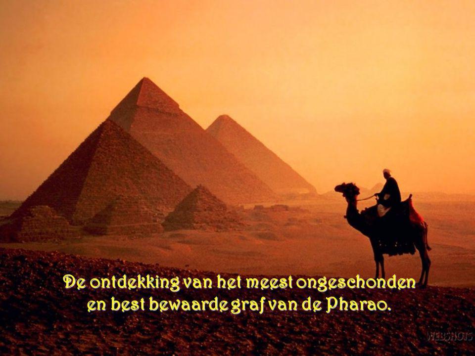 De ontdekking van het meest ongeschonden en best bewaarde graf van de Pharao.