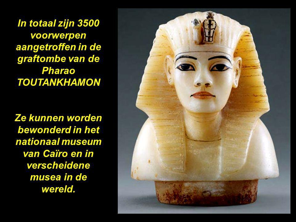 In totaal zijn 3500 voorwerpen aangetroffen in de graftombe van de Pharao TOUTANKHAMON
