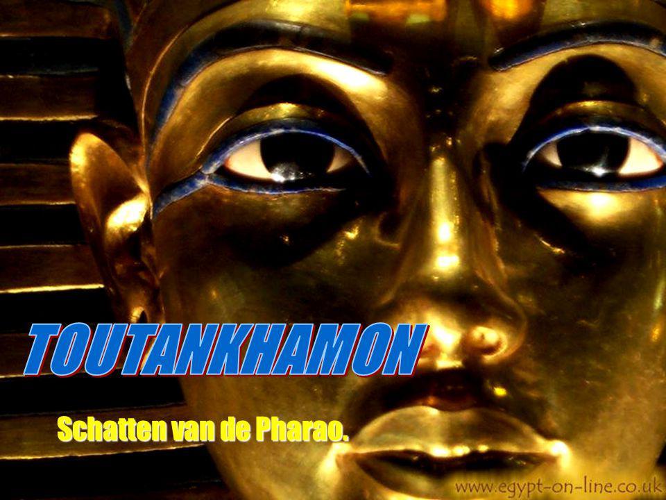 TOUTANKHAMON Schatten van de Pharao.