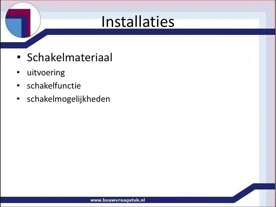 Installaties Schakelmateriaal uitvoering schakelfunctie