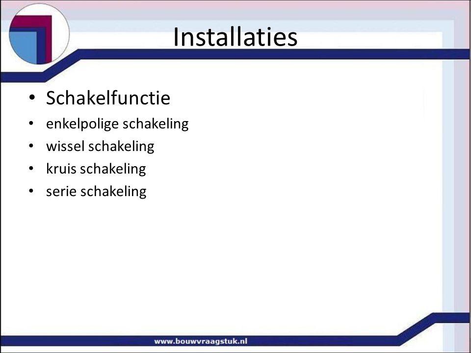 Installaties Schakelfunctie enkelpolige schakeling wissel schakeling