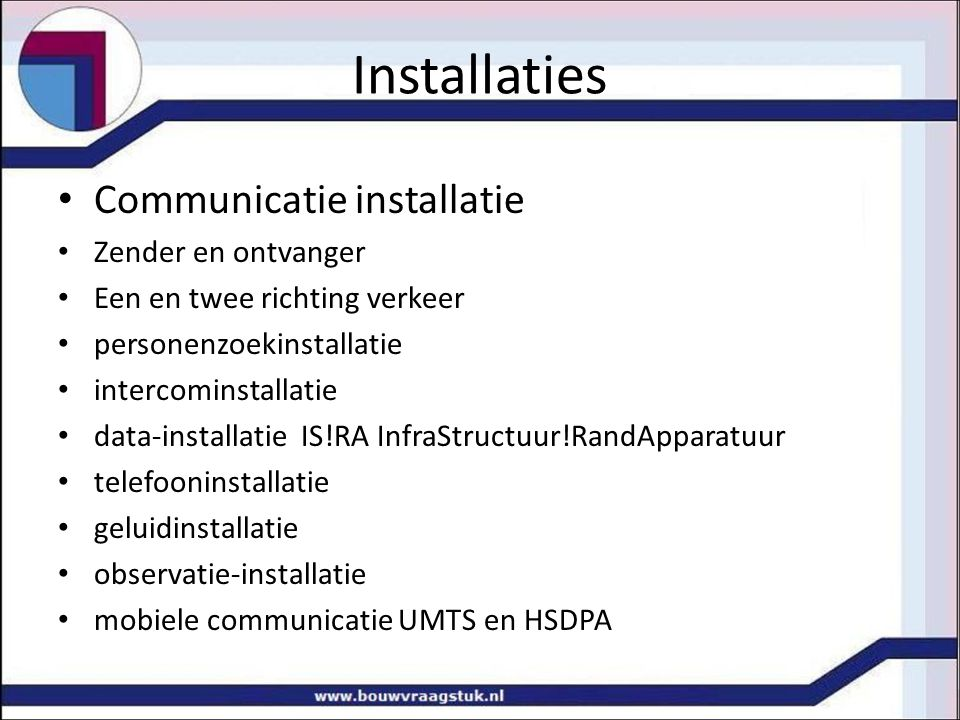 Installaties Communicatie installatie Zender en ontvanger