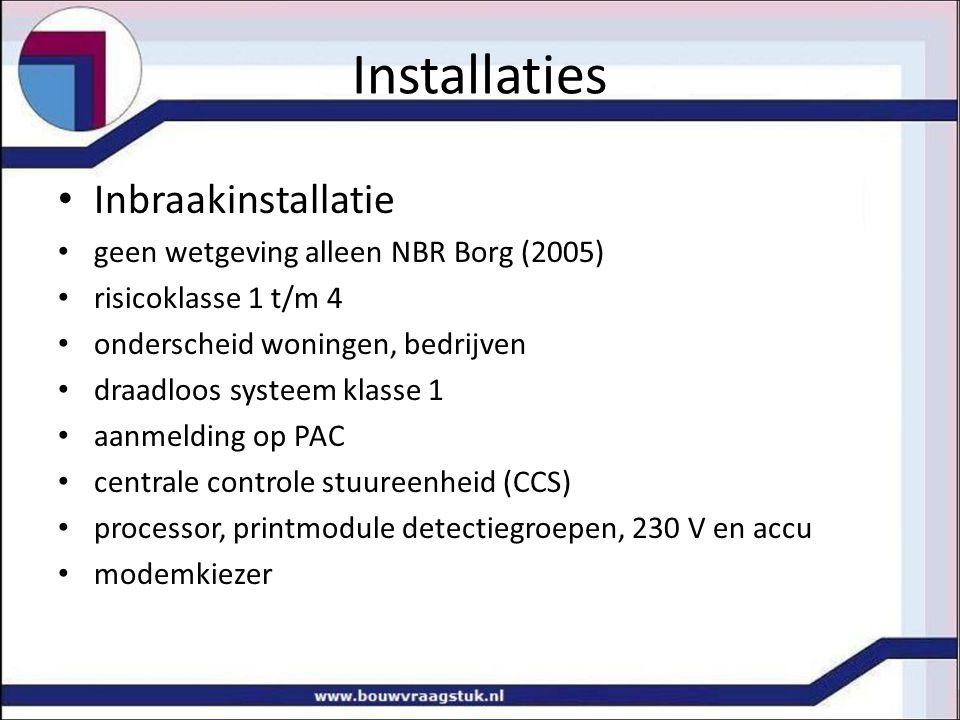 Installaties Inbraakinstallatie geen wetgeving alleen NBR Borg (2005)