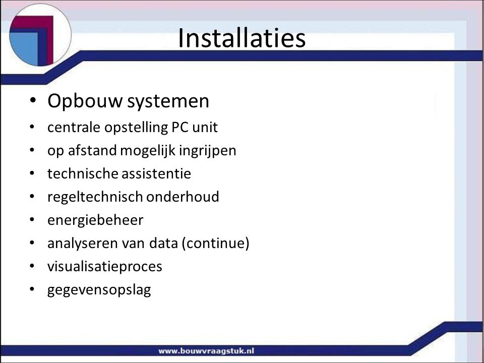 Installaties Opbouw systemen centrale opstelling PC unit