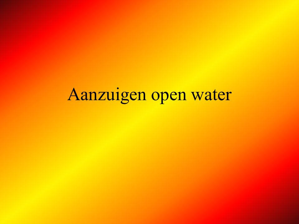 Aanzuigen open water