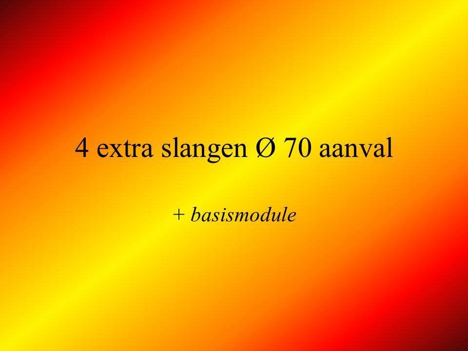 4 extra slangen Ø 70 aanval + basismodule