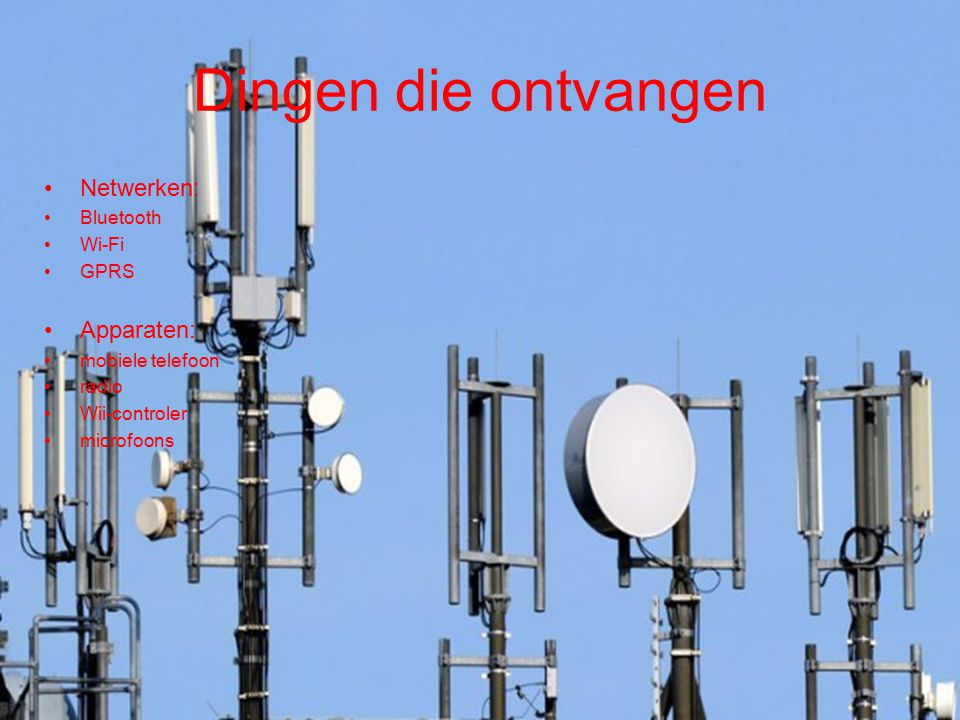 Dingen die ontvangen Netwerken: Apparaten: Bluetooth Wi-Fi GPRS