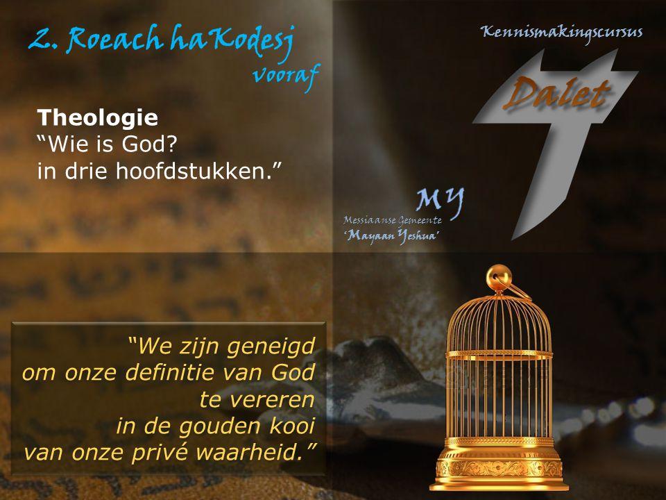 Theologie Wie is God in drie hoofdstukken. We zijn geneigd. om onze definitie van God. te vereren.