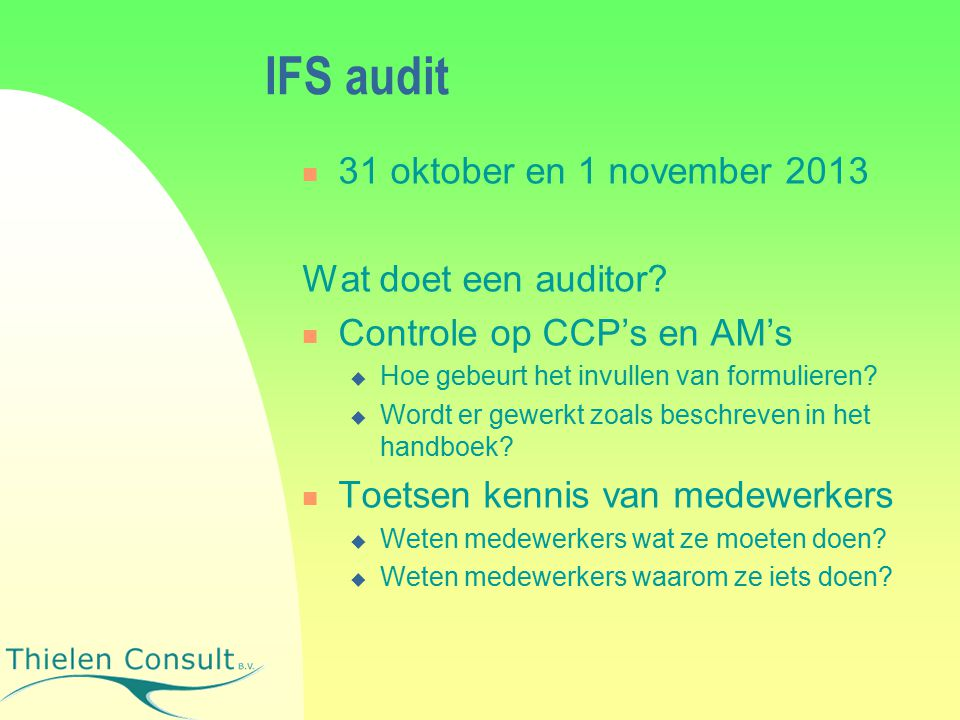 IFS audit 31 oktober en 1 november 2013 Wat doet een auditor