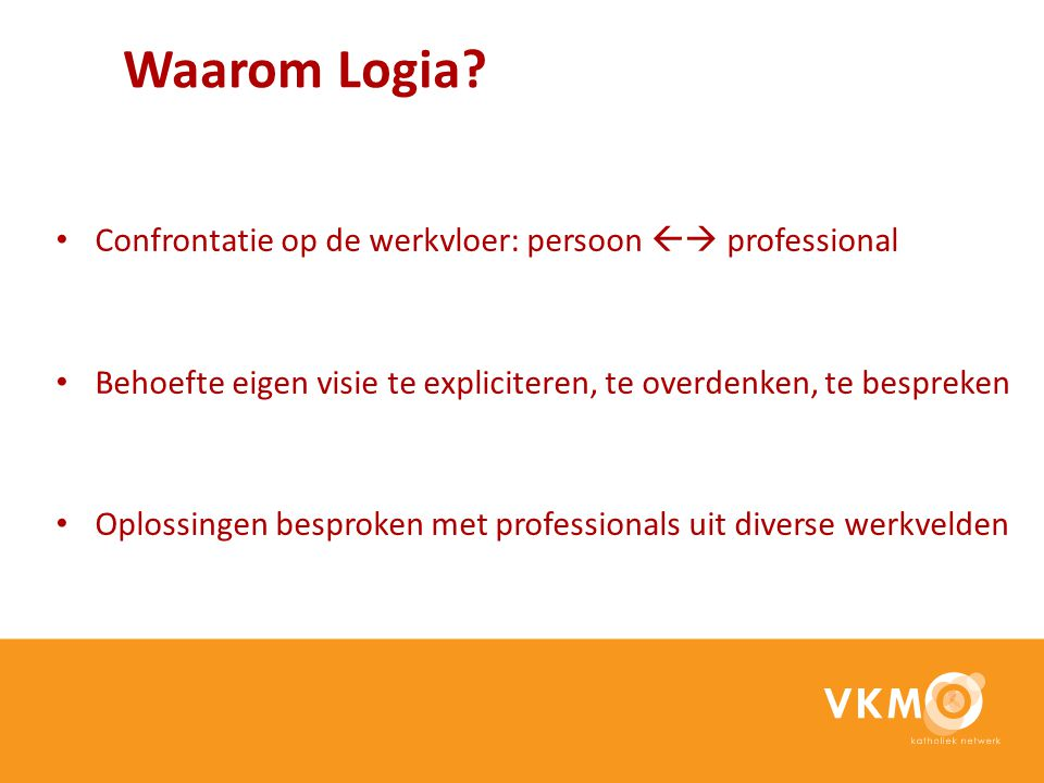 Waarom Logia Confrontatie op de werkvloer: persoon  professional