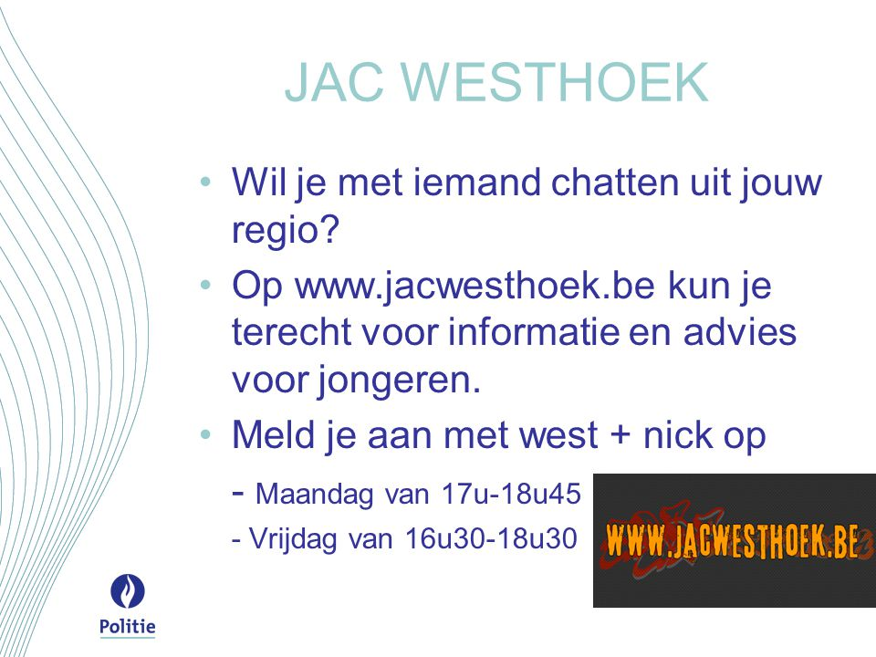JAC WESTHOEK Wil je met iemand chatten uit jouw regio