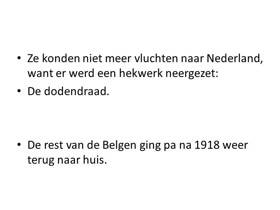 Ze konden niet meer vluchten naar Nederland, want er werd een hekwerk neergezet: