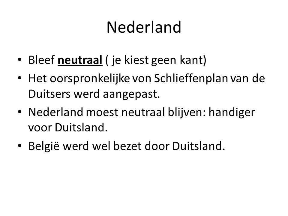 Nederland Bleef neutraal ( je kiest geen kant)