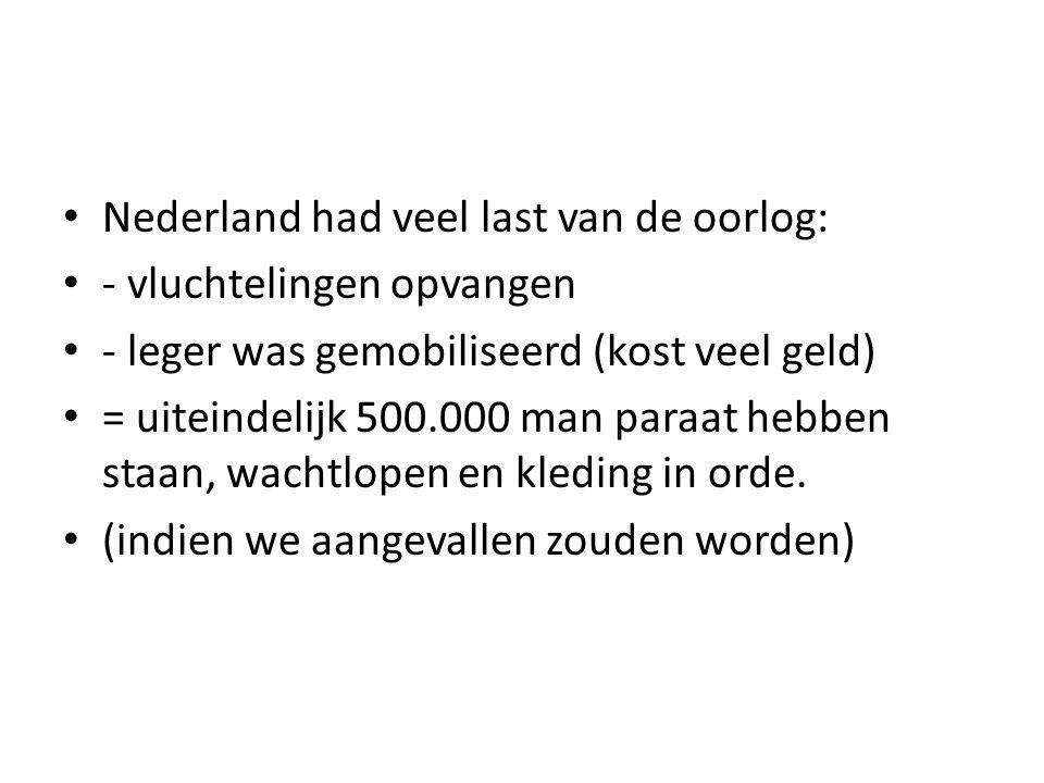Nederland had veel last van de oorlog: