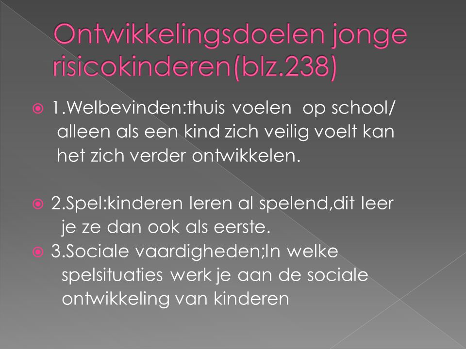 Ontwikkelingsdoelen jonge risicokinderen(blz.238)