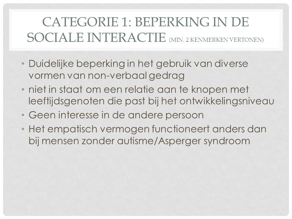 Categorie 1: beperking in de sociale interactie (min
