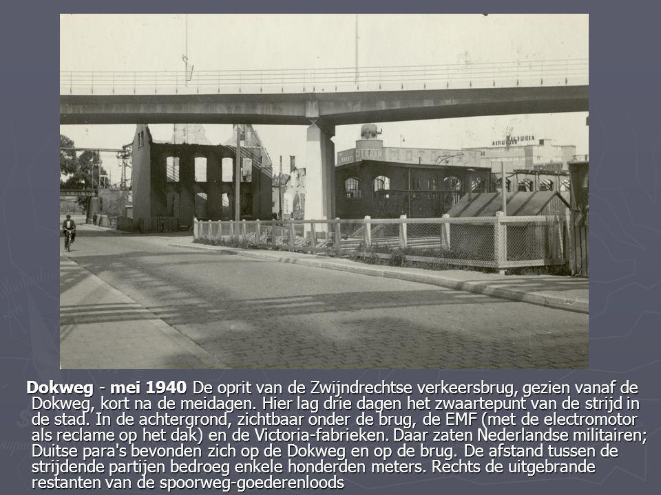 Dokweg - mei 1940 De oprit van de Zwijndrechtse verkeersbrug, gezien vanaf de Dokweg, kort na de meidagen.