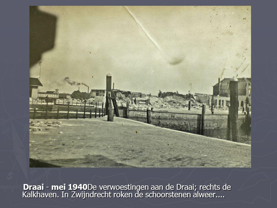 Draai - mei 1940De verwoestingen aan de Draai; rechts de Kalkhaven
