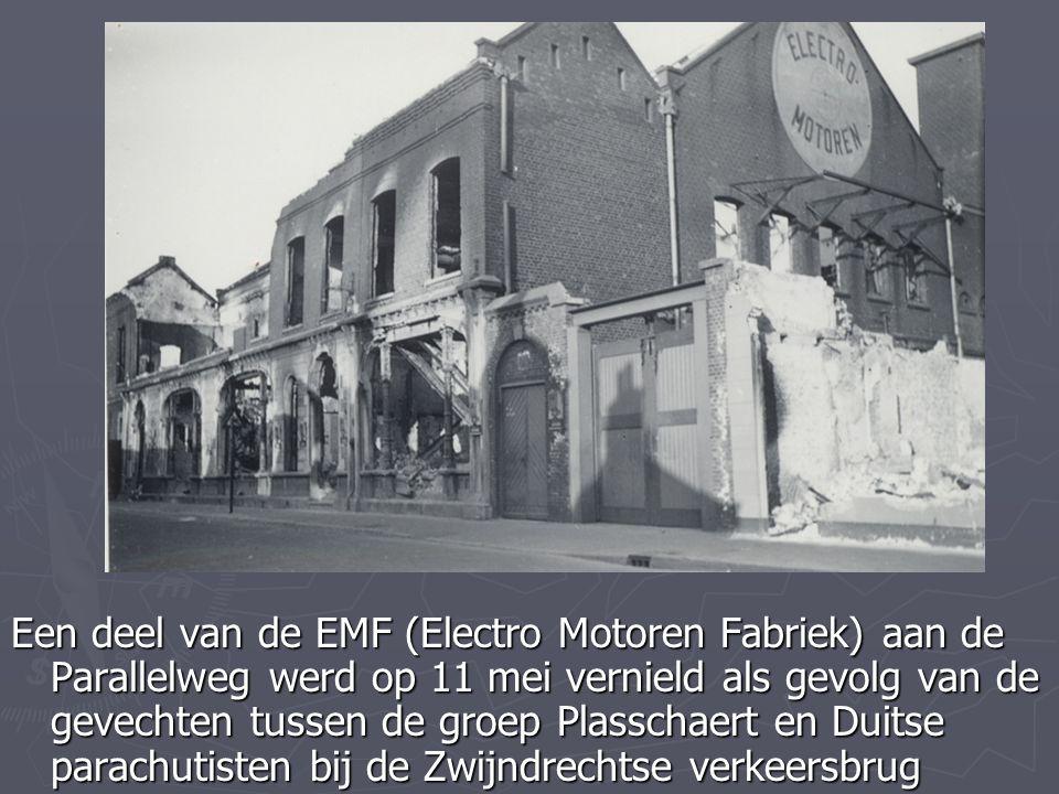 Een deel van de EMF (Electro Motoren Fabriek) aan de Parallelweg werd op 11 mei vernield als gevolg van de gevechten tussen de groep Plasschaert en Duitse parachutisten bij de Zwijndrechtse verkeersbrug