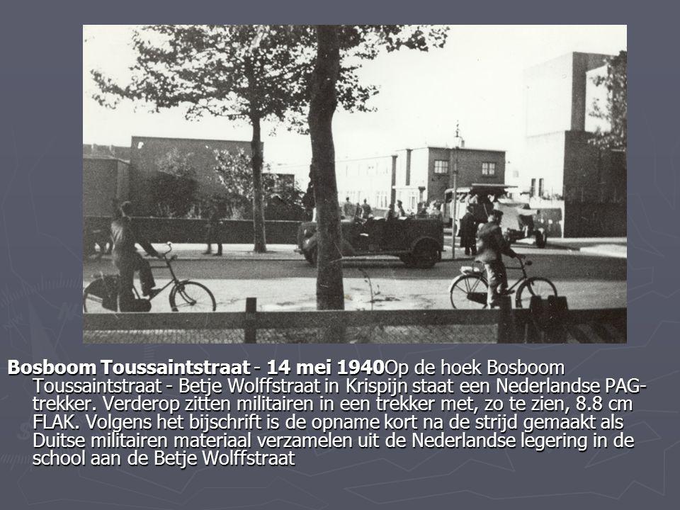 Bosboom Toussaintstraat - 14 mei 1940Op de hoek Bosboom Toussaintstraat - Betje Wolffstraat in Krispijn staat een Nederlandse PAG-trekker.