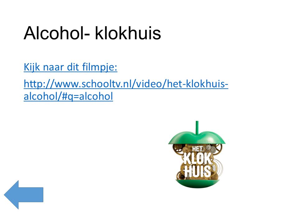 Alcohol- klokhuis Kijk naar dit filmpje: