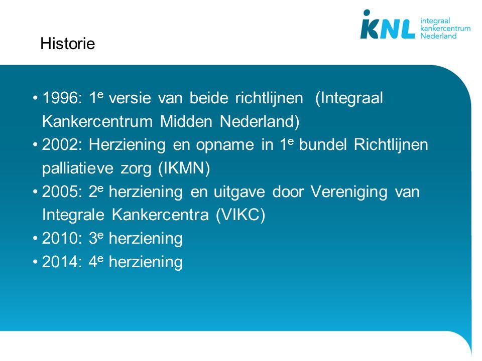 Historie 1996: 1e versie van beide richtlijnen (Integraal Kankercentrum Midden Nederland)