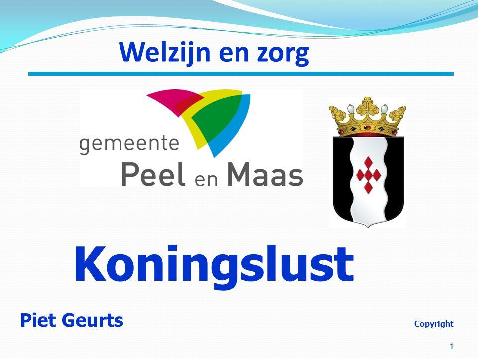 Welzijn en zorg Koningslust. Piet Geurts Copyright.