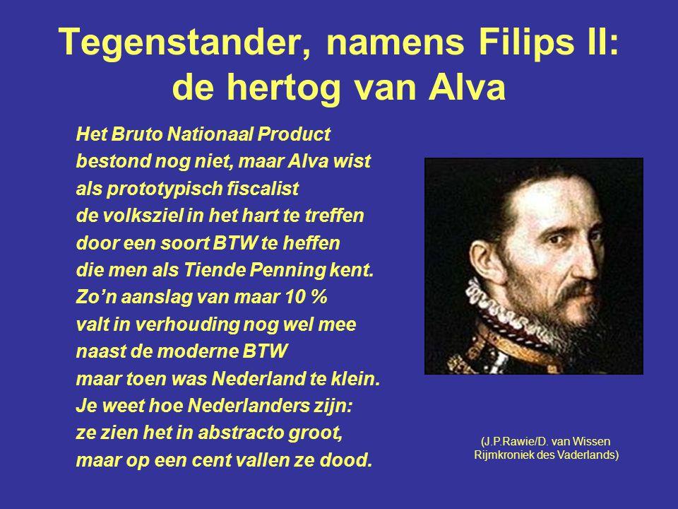 Tegenstander, namens Filips II: de hertog van Alva