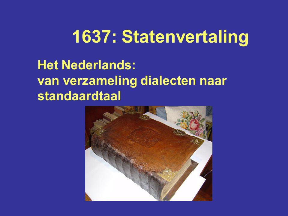 1637: Statenvertaling Het Nederlands: van verzameling dialecten naar