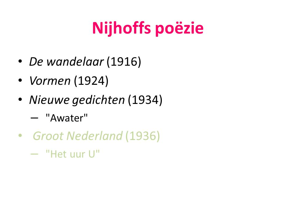 Nijhoffs poëzie De wandelaar (1916) Vormen (1924)