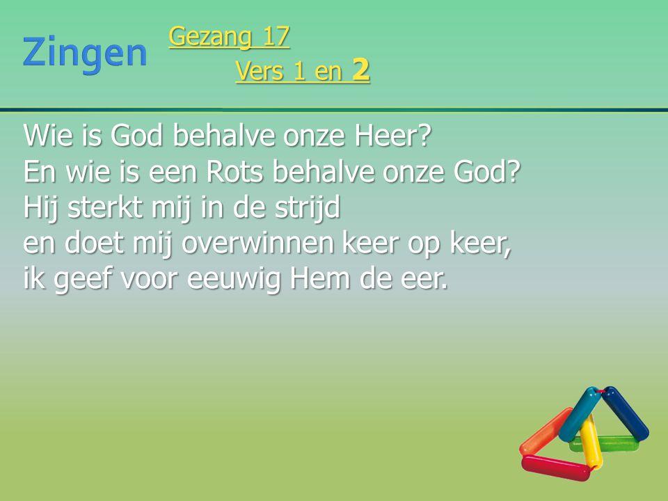 Zingen Wie is God behalve onze Heer