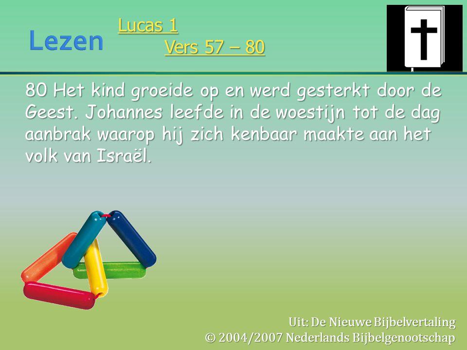 Lezen Lucas 1. Vers 57 – 80.