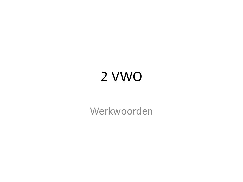 2 VWO Werkwoorden
